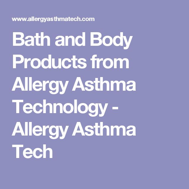 Bath and Body Products from Allergy Asthma Technology - Allergy Asthma Tech