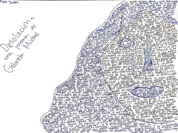 """""""Desolación"""" un poema de Gabriela Mistral es el poema que Ryan selecciono para hacerlo en un Caligrama bonito y con mucho sentimiento. M. Melara"""