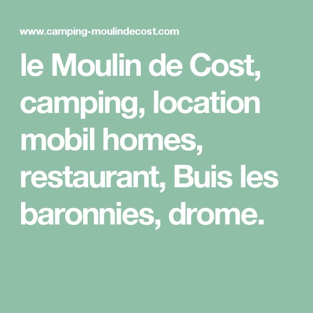 le Moulin de Cost, camping, location mobil homes, restaurant, Buis les baronnies, drome.