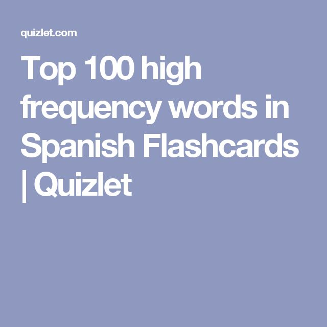 Top 100 high frequency words in Spanish Flashcards | Quizlet