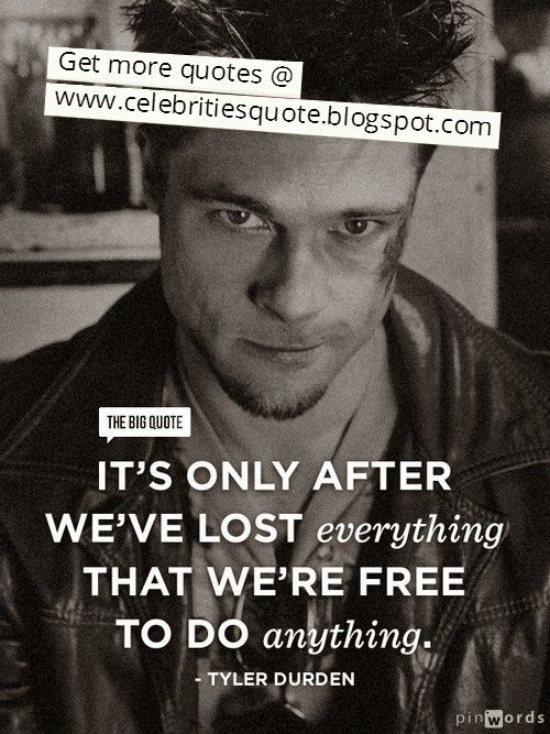 Celebrity Quotes, Tyler Durden from Fight Club