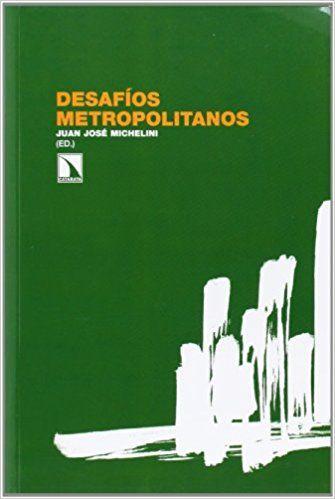Desafios Metropolitanos (PRINT) Request/Solicitar: http://biblioteca.cepal.org/record=b1253469~S0