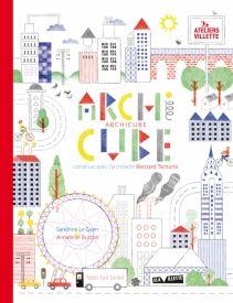*ARCHICUBE*, Sandrine Le Guen (text) et Annabelle Buxton (ill), éditions Actes Sud Junior 2014 / Cahier d'activités sur l'architecture.