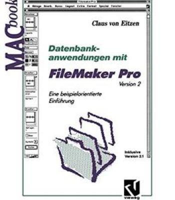 Datenbankanwendungen Mit Filemaker Pro Version 2 By Claus Von Eitzen PDF
