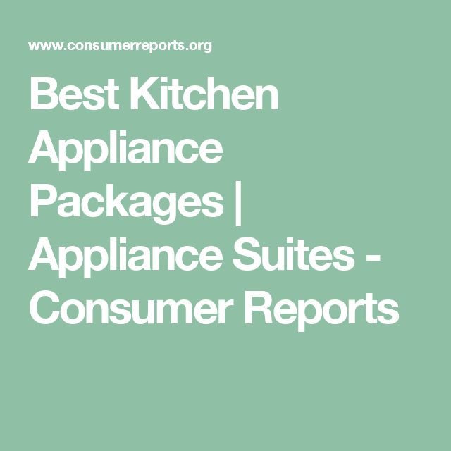 Consumer Guide Appliances: 17 Best Ideas About Kitchen Appliance Packages On