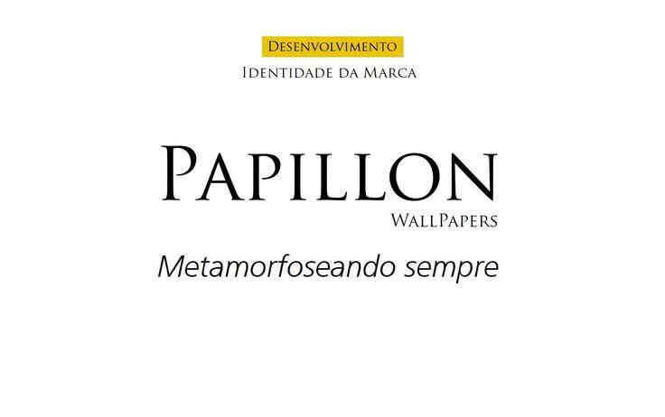 """A cliente Papillon Wallpapers é uma empresa que trabalha com a criação de papéis de paredes com estampas criativas, minimalistas e de bom gosto, inspiradas em elementos da natureza. O escolha do nome deu-se por origem francesa, que significa borboleta. E, do mesmo modo que a mesma sofre transformações para tornar-se bela, assim acontece com os ambientes com o uso dos papéis de parede Papillon Wallpapers, como diz seu slogan, """"metamorfoseando sempre""""."""