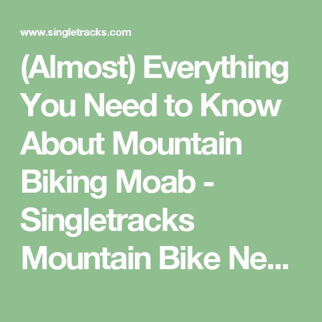 (Almost) Everything You Need to Know About Mountain Biking Moab - Singletracks Mountain Bike News