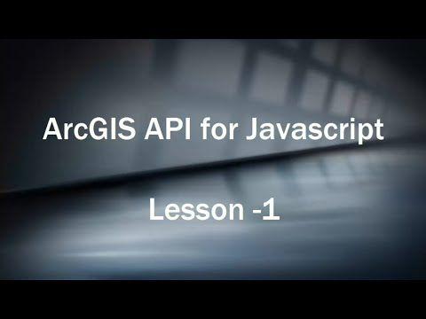 Building web GIS Based Application with ArcGIS API for Javascript