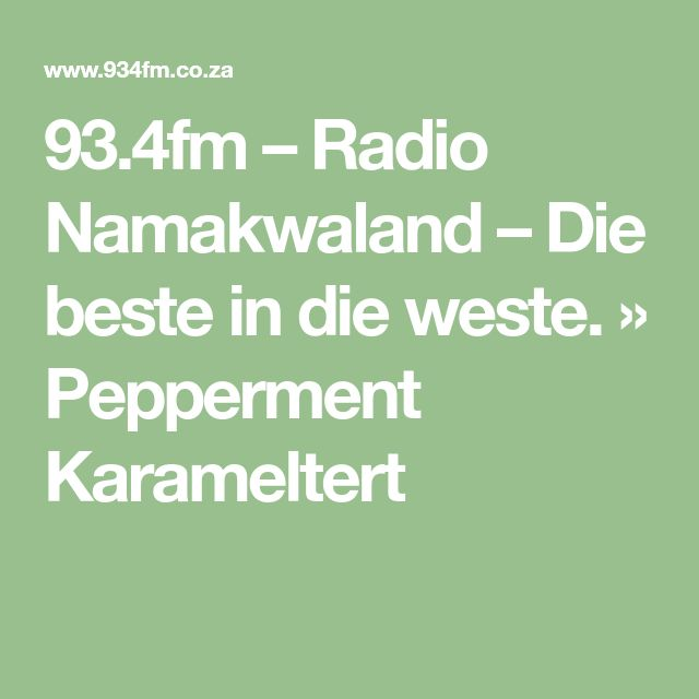 93.4fm – Radio Namakwaland – Die beste in die weste. » Pepperment Karameltert