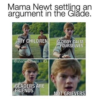Gladers are friends not grievers XD