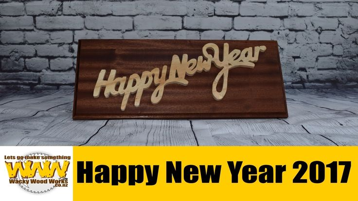 """Happy New Year"" for 2017 sign - Wacky Wood Works."