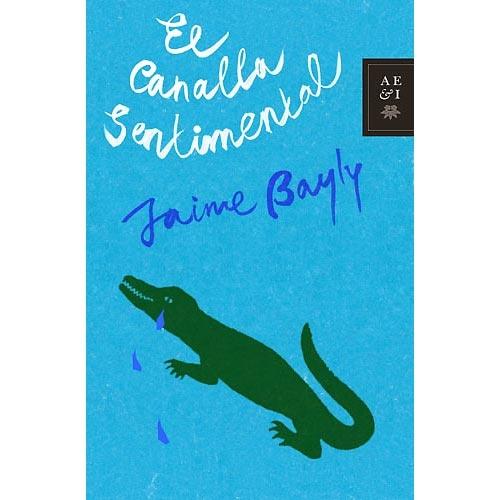 JULIOL 2012 : El canalla sentimental / Jaime Bayly