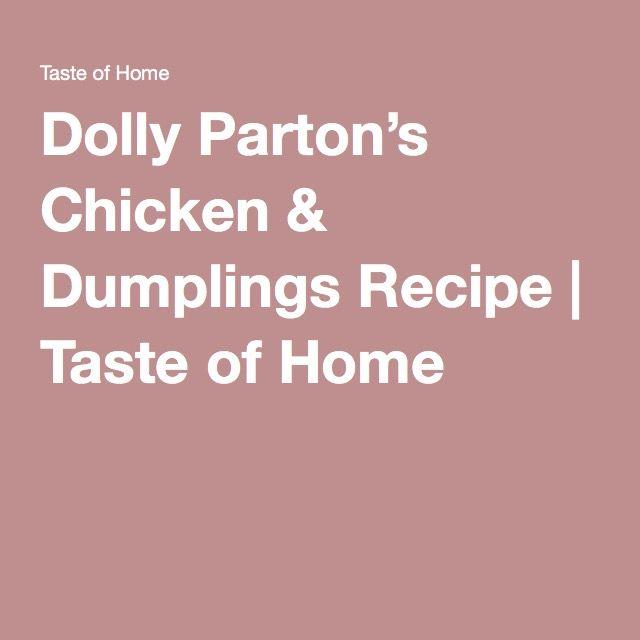 Dolly Parton's Chicken & Dumplings Recipe   Taste of Home
