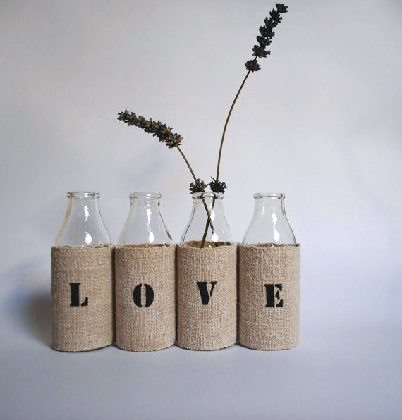 LOVE vase - from 4 small recycled glass bottles and a grain sack cover