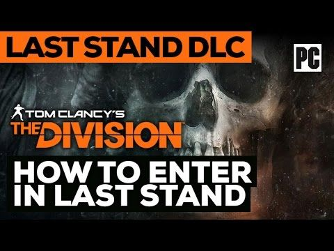 How to enter in Last Stand mode in The Division 1.6 Update | Last Stand DLC