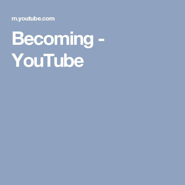 Becoming - YouTube