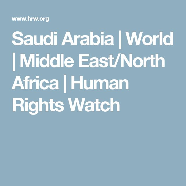 Saudi Arabia | World | Middle East/North Africa | Human Rights Watch