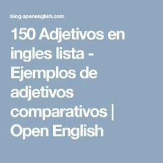 150 Adjetivos en ingles lista - Ejemplos de adjetivos comparativos   Open English