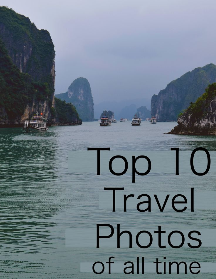 Here is a list of the top ten photos I have taken on my travels! Hope it can inspire you to make your own travel memories.