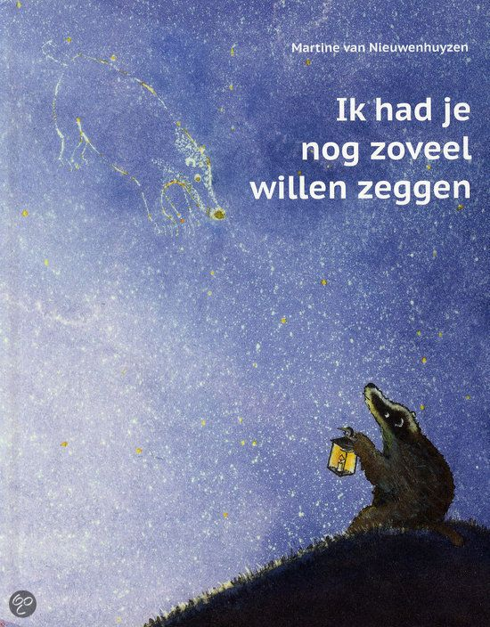 Ik had je nog zoveel willen zeggen - Martine van Nieuwenhuyzen (5+) Zie ook de recensie op kinderboekenpraatjes: http://www.kinderboekenpraatjes.nl/home-blog/ikhadjenogzoveelwillenzeggen-martinevannieuwenhuyzen