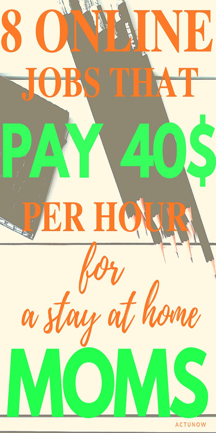 8 online JOBS that pay 40$ per hour for a stay at home MOMS – EARN money from home