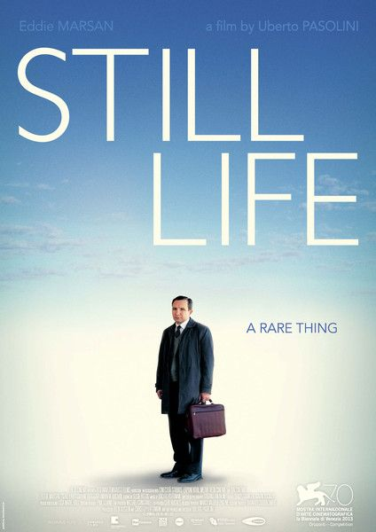 Still Life (2013).  John May (Eddie Marsan) is a shy council worker charged with finding the relatives of those who have died alone. A movie which centres on loneliness and compassion. I was unprepared for the ending, which left me unexpectedly in tears.. A surprising gem of a movie.. Directed by Uberto Pasolini