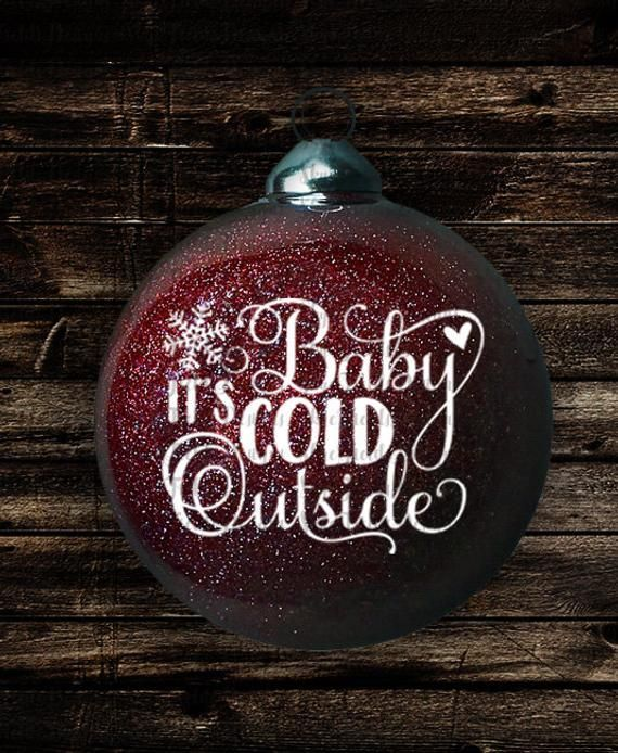 Baby It 39 S Cold Outside Svg Jpg Png Studio 3 Silhouette Cameo Homemade Christmas Ornaments Diy Christmas Ornaments Homemade Vinyl Christmas Ornaments