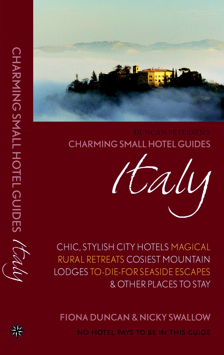 Charming Small Hotel Guides, Italy (2013 edition). Series Editor: Fiona Duncan, hotel guru for the Sunday Telegraph.