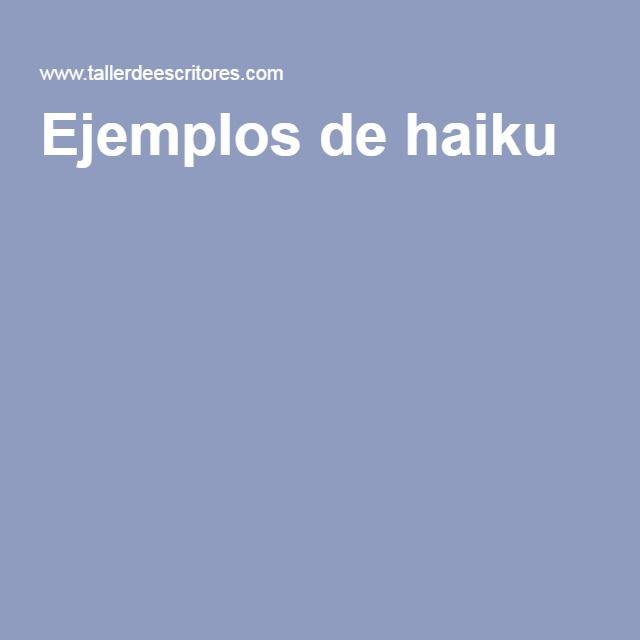 Ejemplos de haiku. Selecciona o escribe la que puedas maquetar en alguna de las fotos que ya tienes.