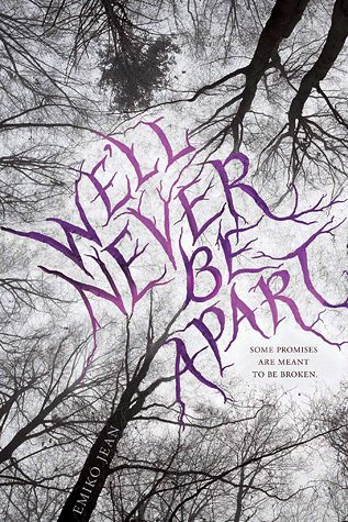 We'll Never Be Apart by Emiko Jean • October 6th, 2015 • Click on Image for Summary!