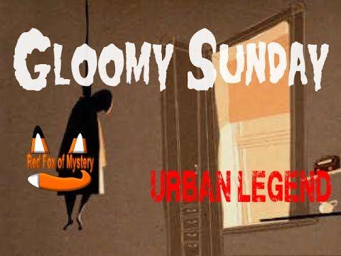 Gloomy Sunday - [Urban Legend]