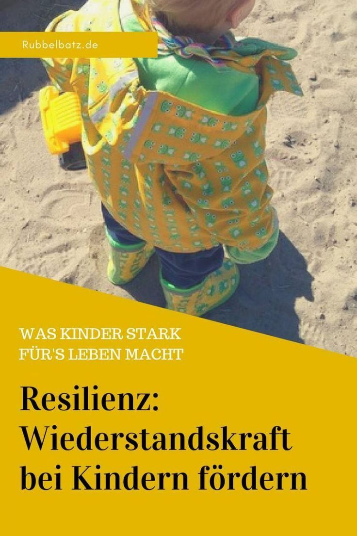 Fördern To promote resilience in children: what strengthens the psyche