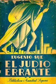 El judio errante - Eugenio Sue, ver y leer en anibalfuente.blogspot.com.ar