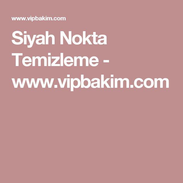 Siyah Nokta Temizleme - www.vipbakim.com