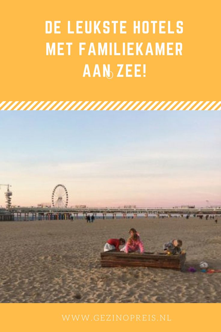 Leuke Hotels Met Familiekamer Aan Zee Viafriends Sharing Stories
