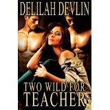 Two Wild for Teacher (Lone Star Lovers) (Kindle Edition)By Delilah Devlin