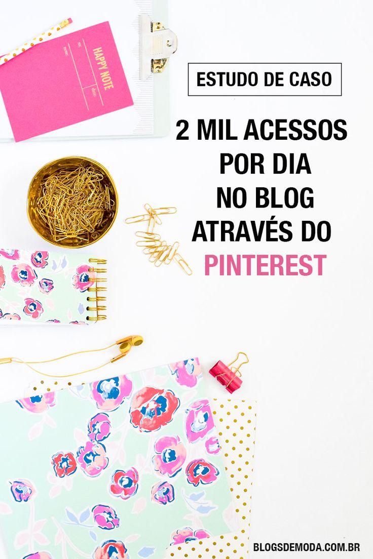 Estudo de caso: 2.000 acessos/dia através do Pinterest. Aumente agora o tráfego do seu blog!