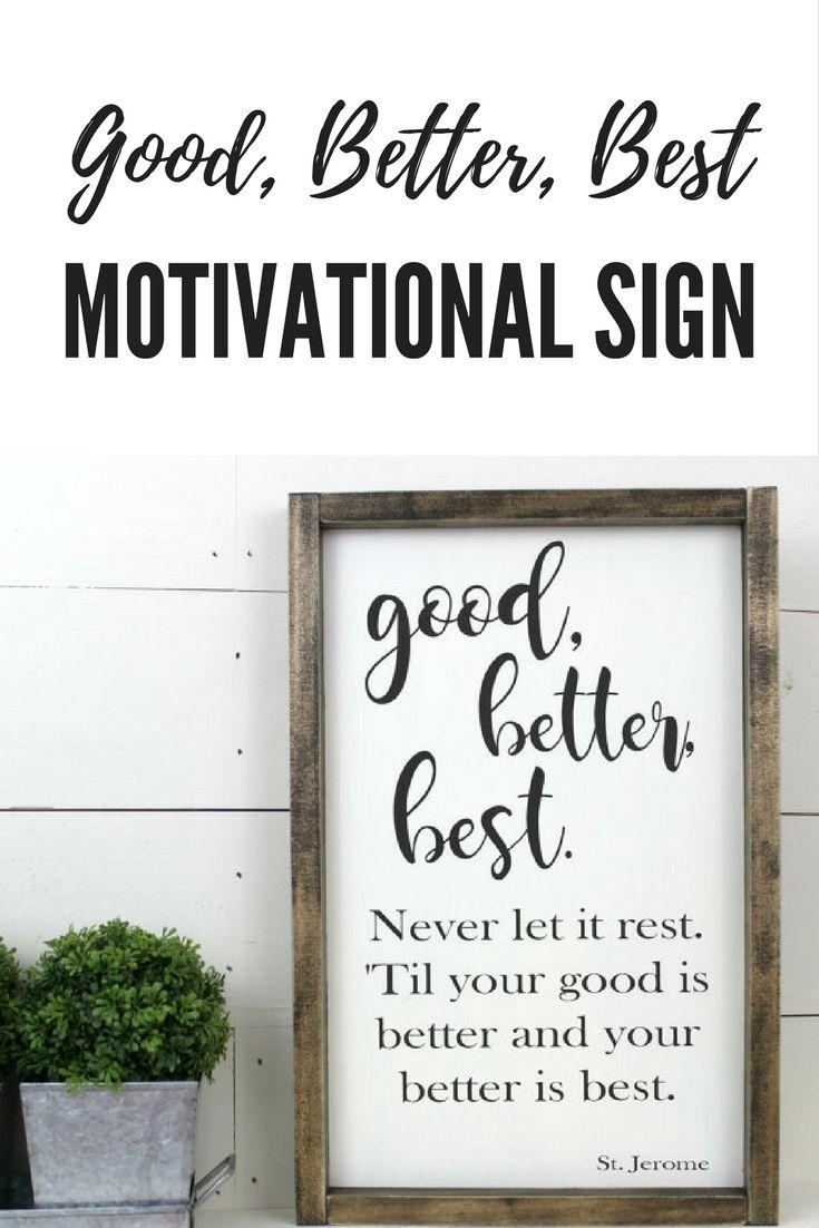 Good Better Best Motivational Framed Wood Sign Affiliate Motivational Wood Frame Sign Inspirational Signs Framed Quotes