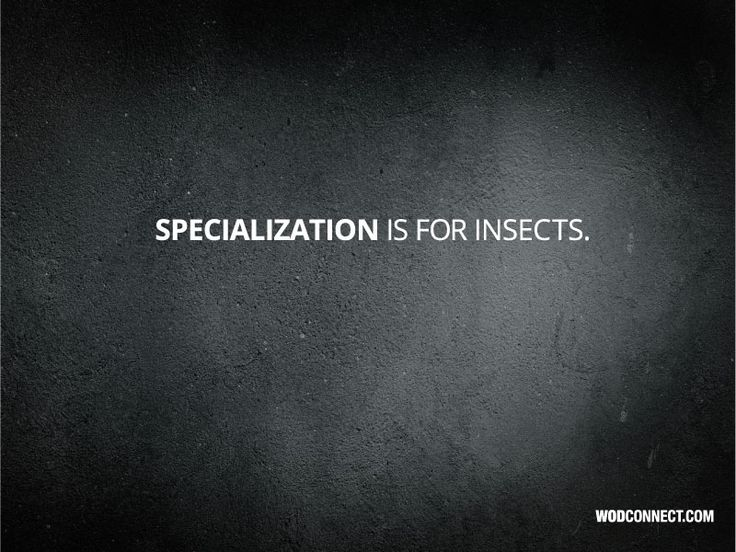 Specialization Is For Insects Wallpapers Our Team Has Been Rocking The Workouts Pretty Hard So We Decided To Take A Day Off And Create Some Cool CrossFit