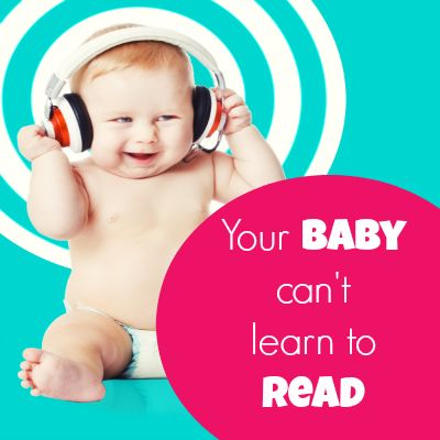 Your baby cannot learn to read