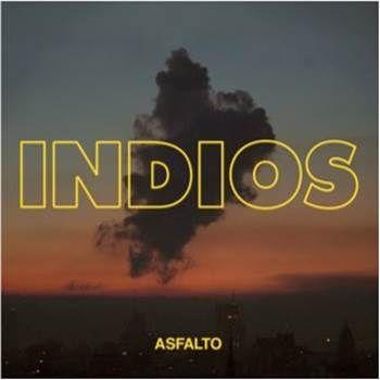 """La agrupación argentina Indios lanza su nuevo disco """"Asfalto"""", uno de los trabajos más esperados de la escena indie emergente latinoamericana."""
