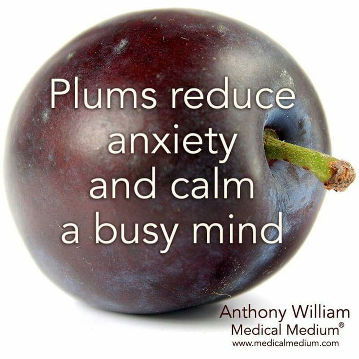 Plums anxiety  busy mind