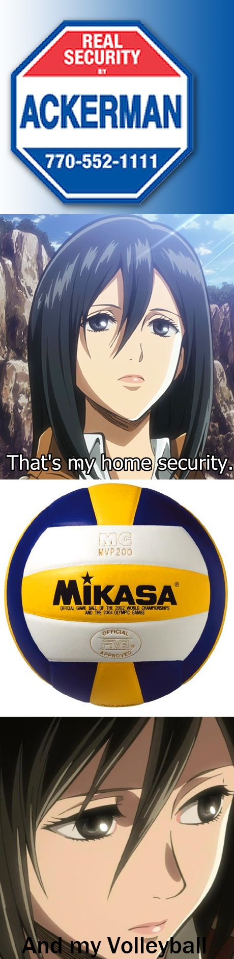 Lol when I serve a volleyball I make sure I can see mikasa's name on the ball. Then i try to hit that spot. I don't hate mikasa. But it's a good way to get the ball over