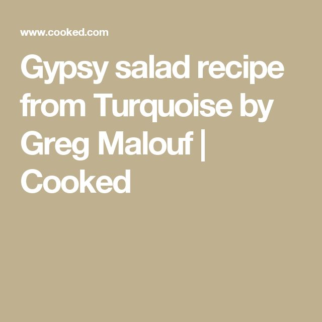 Gypsy salad recipe from Turquoise by Greg Malouf | Cooked