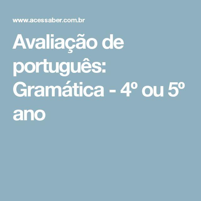 Avaliação de português: Gramática - 4º ou 5º ano