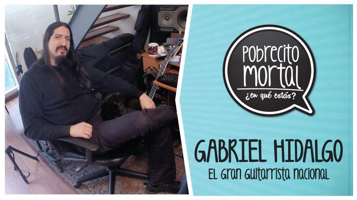 Gabriel Hidalgo en Pobrecito Mortal