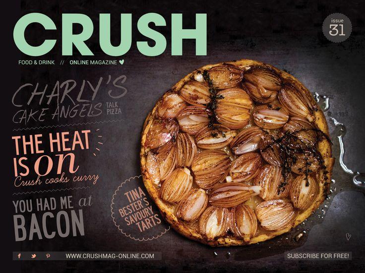 Crush Issue 31  /  #curry #tarts #bacon #duck #recipe #charlysbakery #mushrooms #healthy #legumes #hotdog #lamb #chorizo #dinner #recipe