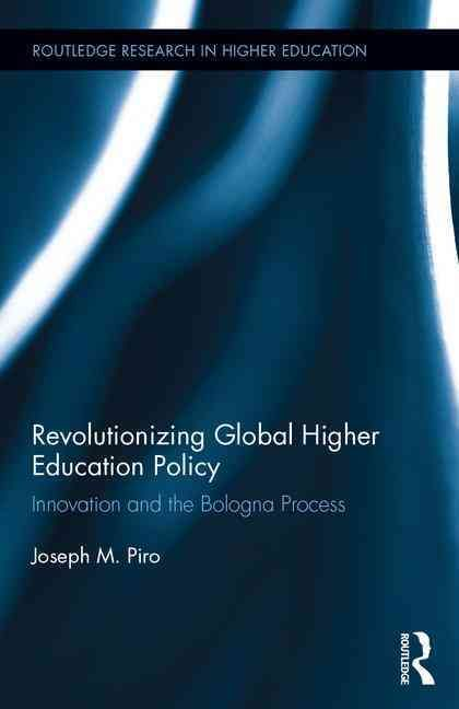 Revolutionizing Global Higher Education Policy: Innovation and the Bologna Process
