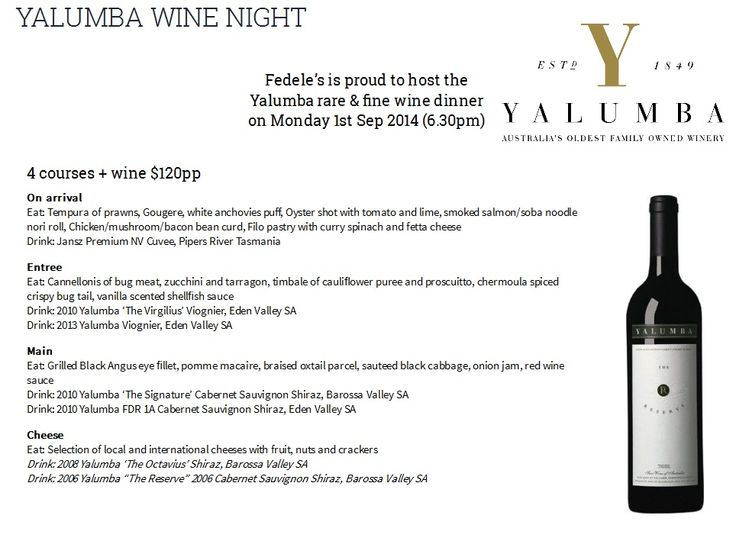 Enjoy the finest of Yalumba wine with Fedeles Italian Restaurant on 1st September 2014 from 6.30pm. Enjoy a complete service of entree and main course with many kinds of Yalumba wines.