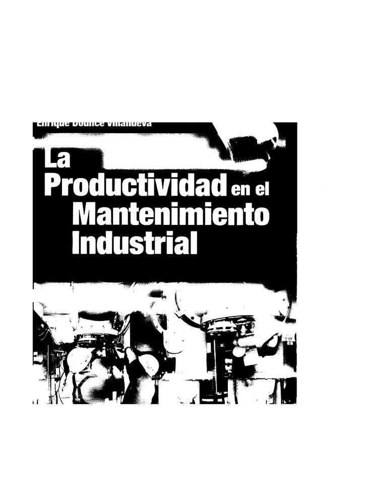 La Productividad en el Mantenimiento Industrial Enrique Dounce Villanueva.pdf - Documents
